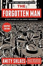 The forgotten man : a new history of the Great Depression : graphic edition