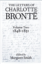 The letters of Charlotte Brontë : with a selection of letters by family and friends. Vol. 2, 1848-1851