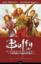 Buffy the vampire slayer (season 8). Vol. 1, The long way home
