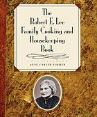 The Robert E. Lee family cooking & housekeeping book