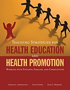 Teaching strategies for health education and health promotion : working with patients, families, and communities