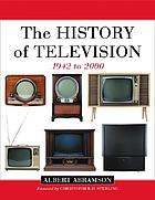 The history of television, 1942 to 2000