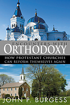 Encounters with orthodoxy : how protestant churches can reform themselves again