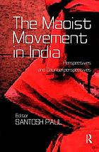 The Maoist movement in India : perspectives and counterperspectives