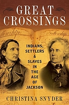 Great Crossings : Indians, Settlers, and Slaves in the Age of Jackson