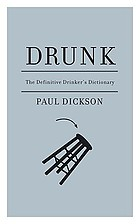 Drunk : the definitive drinker's dictionary