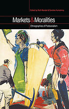 Markets and moralities : ethnographies of postsocialism