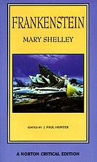 Mary Shelley, Frankenstein : the 1818 text, contexts, nineteenth-century responses, criticism