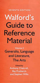 Walford's guide to reference material. Vol. 3, Generalia, language and literature, the arts