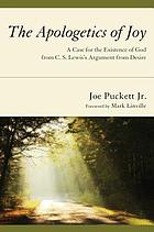 The apologetics of joy : a case for the existence of God from C.S. Lewis's argument from desire