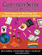 Common-Sense Classroom Management Techniques for Working With Students With Significant Disabilities.