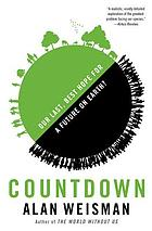 Countdown : our last, best hope for a future on earth?
