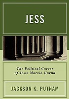 Jess : the political career of Jesse Marvin Unruh