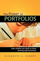 The power of portfolios : what children can teach us about learning and assessment