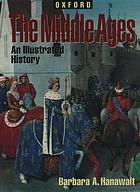 The Middle Ages : an illustrated history