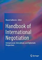 HANDBOOK OF INTERNATIONAL NEGOTIATION.