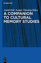 Cultural memory studies : an international and interdisciplinary handbook