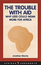 The trouble with aid : why less could mean more for Africa