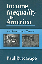 Income inequality in America : an analysis of trends