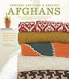 Comfort knitting & crochet : afghans : more than 50 beautiful, affordable designs featuring Berroco's comfort yarn