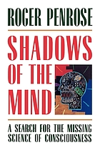 Shadows of the mind : a search for the missing science of consciousness