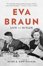 Eva Braun : life with Hitler