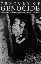 Century of genocide : eyewitness accounts and critical views