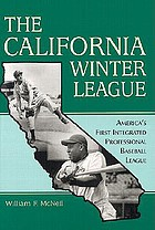 The California Winter League : America's first integrated professional baseball league