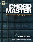Chord master : how to choose and play the right guitar chords