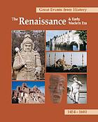 Great events from history. The Renaissance & early modern era, 1454-1600