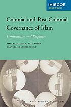 Colonial and post-colonial governance of Islam : continuities and ruptures