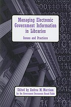 Managing electronic government information in libraries : issues and practices
