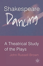 Shakespeare dancing : a theatrical study of the plays