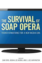 The survival of soap opera : transformations for a new media era