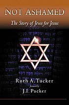 Not ashamed : the story of Jews for Jesus