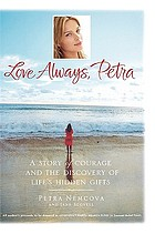Love, Petra : a story of courage and the discovery of life's hidden gifts