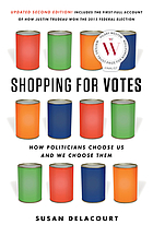 Shopping for votes : how politicians choose us and we choose them