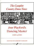 The Complete country dance tunes from Playford's Dancing master : 1651-ca. 1728
