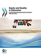 Equity and quality in education : supporting disadvantaged students and schools.