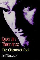 Quentin Tarantino : the cinema of cool