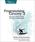 Programming Groovy : dynamic productivity for the Java developer