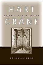 Hart Crane : after his lights