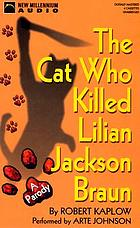 The cat who killed Lilian Jackson Braun : a parody