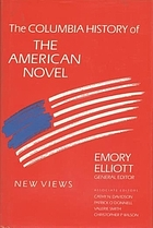 The Columbia history of the American novel / Emory Elliott, general editor ; associate editors, Cathy N. Davidson, Patrick O'Donnell, Valerie Smith, Christopher P. Wilson.