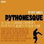 Pythonesque : the story of Graham Chapman's history with the Monty Python team