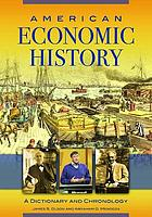 American economic history : a dictionary and chronology