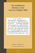 The Kabbalistic scholars of the Antwerp Polyglot Bible