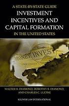 A state by state guide to investment incentives and capital formation in the United States