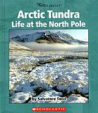 Arctic tundra : life at the North Pole