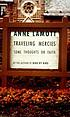 Traveling mercies : some thoughts on faith by  Anne Lamott
